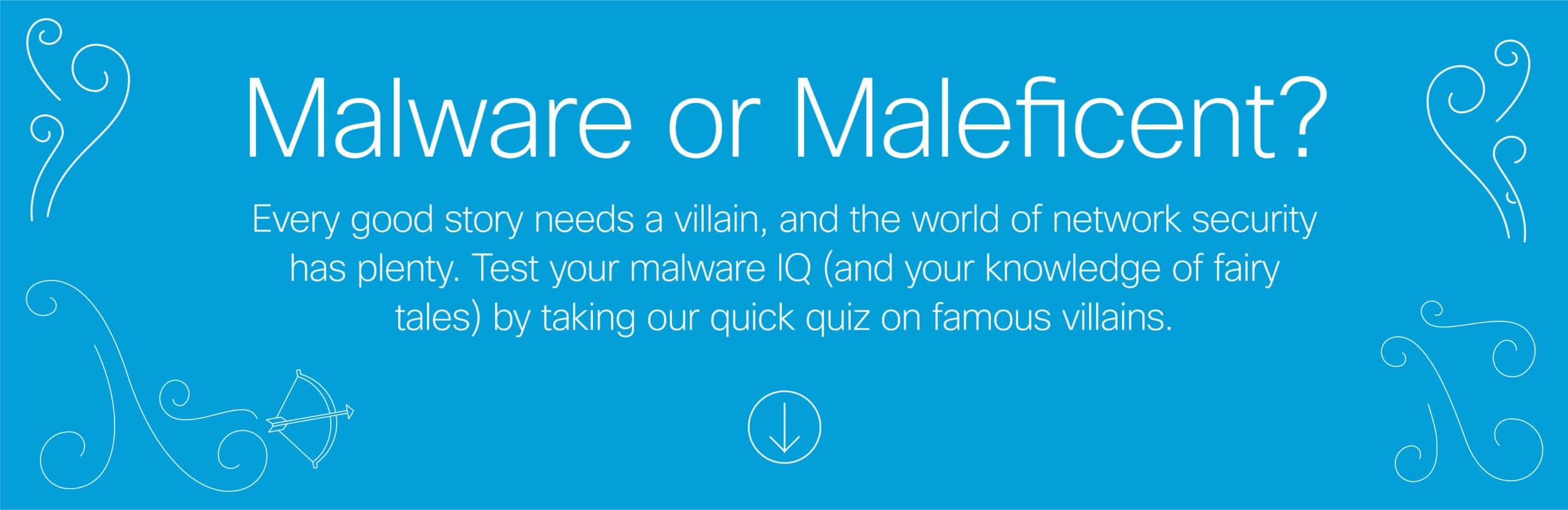 Malware or Maleficent? Malware IQ Quiz