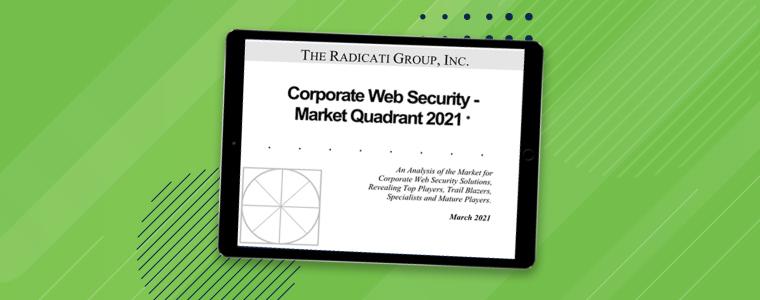 Radicati Market Quadrant announced! The web security leaders of 2021
