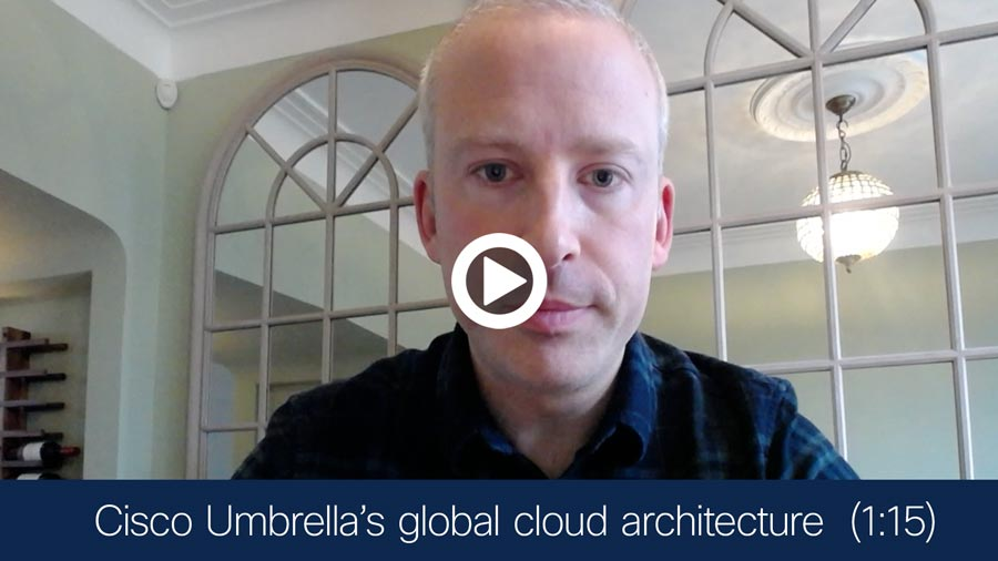 Video still of man looking directly at camera - Cisco Umbrella's global cloud architecture video (1:15))