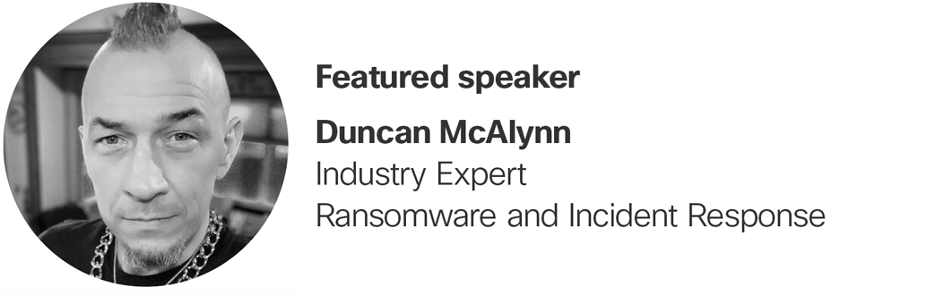 Duncan McAlynn, an industry expert specializing in ransomware and incident response