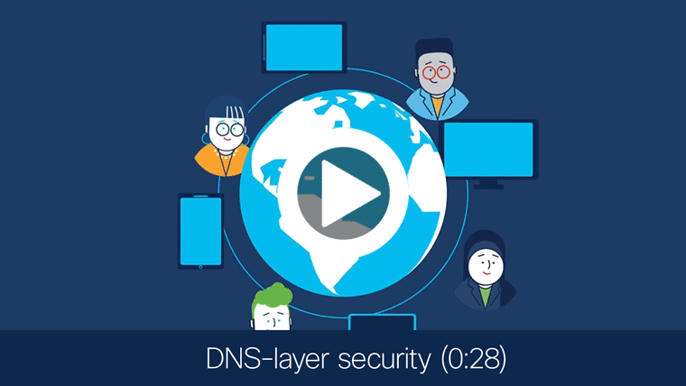 Watch the DNS-layer security video