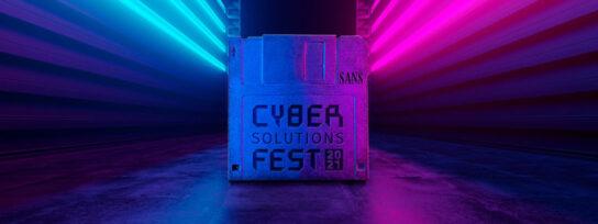 SANS Cyber Solutions Fest 2021